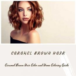 Caramel Brown Hair Color and Home Coloring Guide